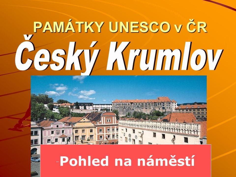 PAMÁTKY UNESCO v ČR PAMÁTKY UNESCO v ČR ¨ Pohled na náměstí