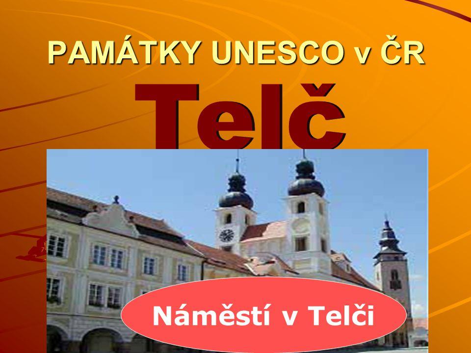PAMÁTKY UNESCO v ČR Náměstí v Telči