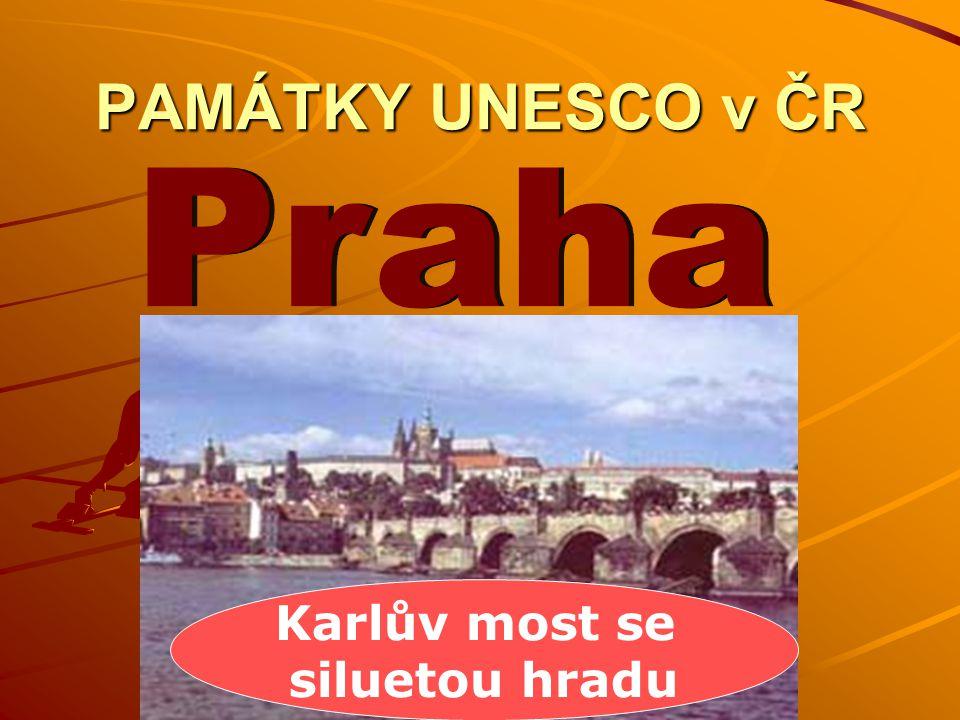 PAMÁTKY UNESCO v ČR Karlův most se siluetou hradu