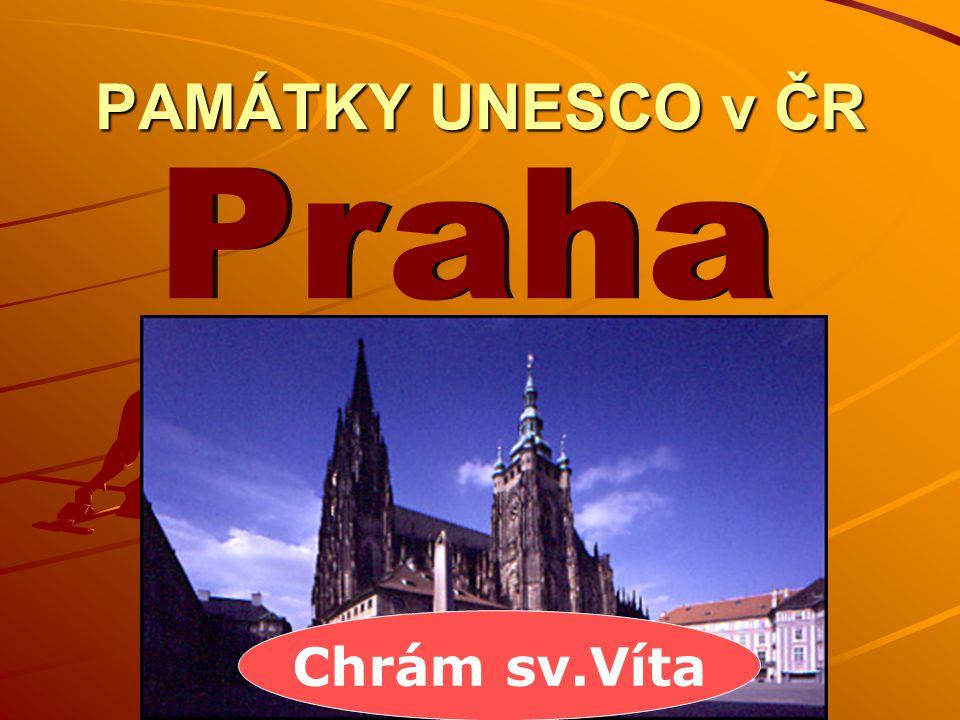 PAMÁTKY UNESCO v ČR Chrám sv.Víta