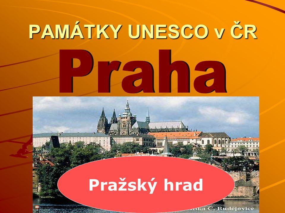 PAMÁTKY UNESCO v ČR Pražský hrad