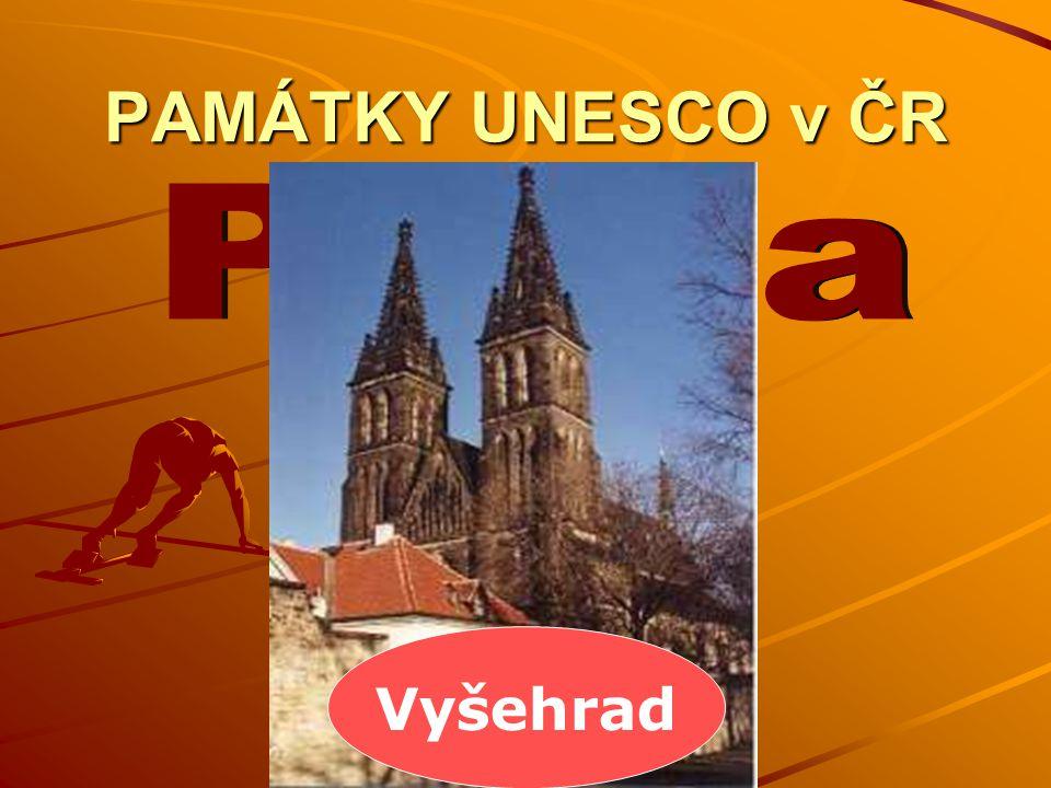 PAMÁTKY UNESCO v ČR Vyšehrad