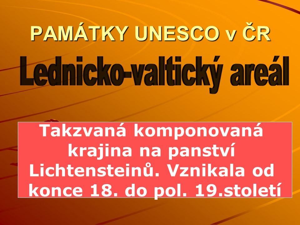 PAMÁTKY UNESCO v ČR Takzvaná komponovaná krajina na panství Lichtensteinů.