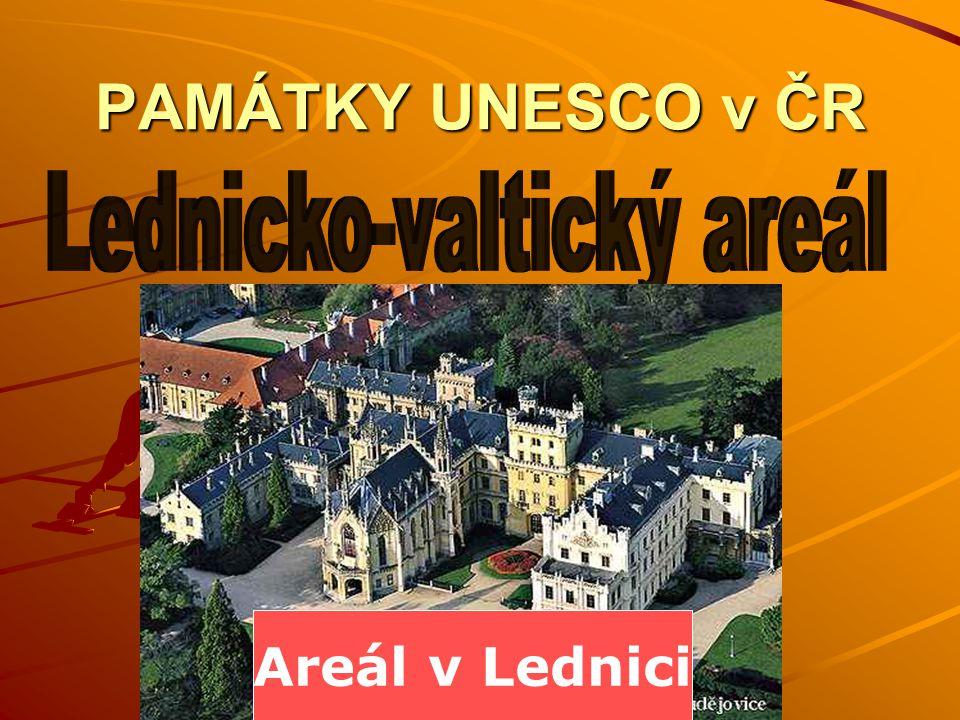 PAMÁTKY UNESCO v ČR Areál v Lednici