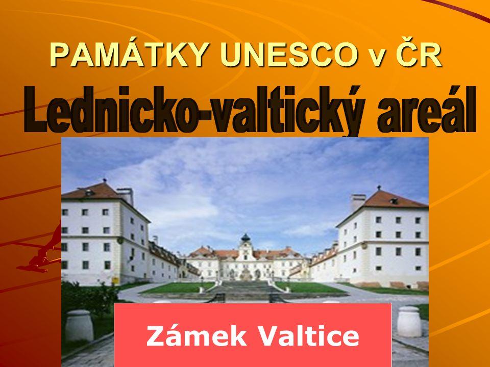 PAMÁTKY UNESCO v ČR Zámek Valtice