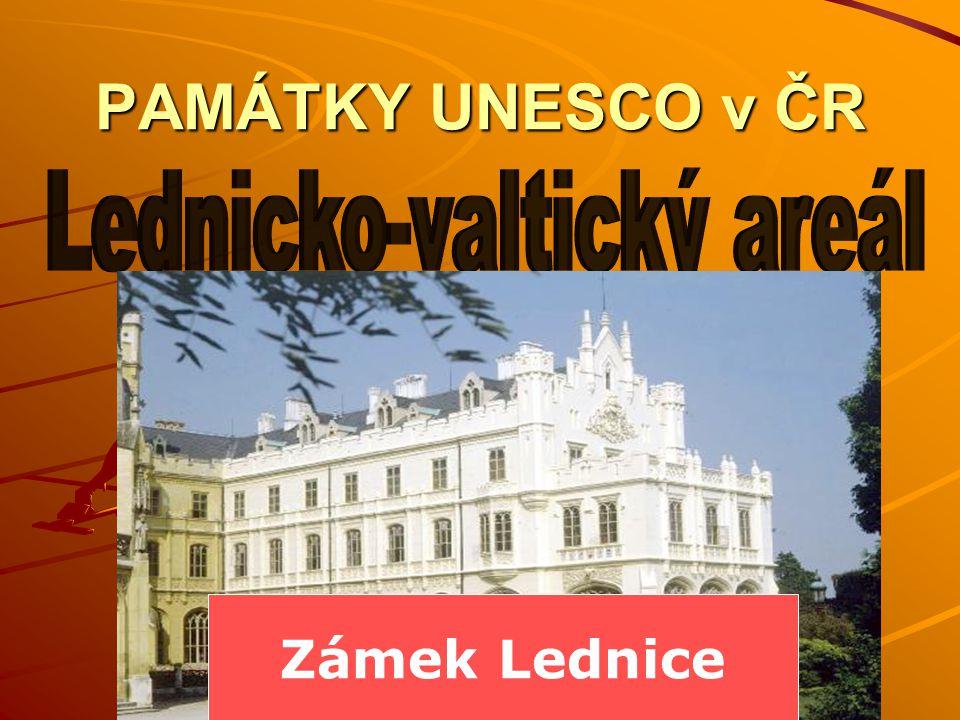 PAMÁTKY UNESCO v ČR Zámek Lednice