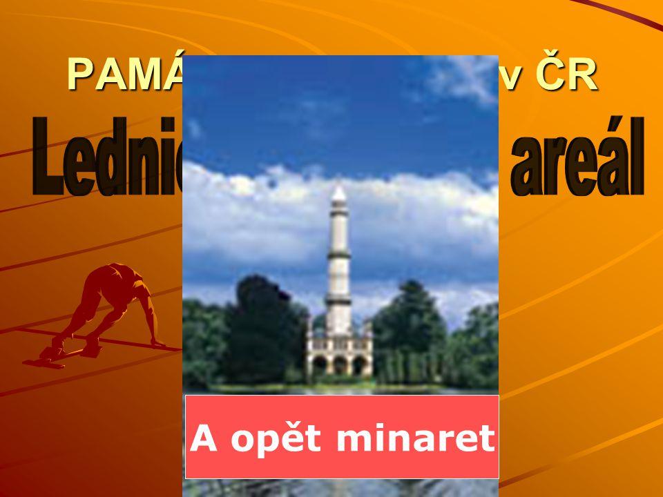 PAMÁTKY UNESCO v ČR A opět minaret