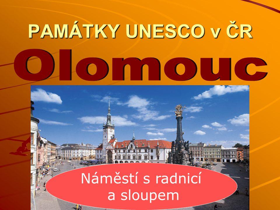 PAMÁTKY UNESCO v ČR Náměstí s radnicí a sloupem
