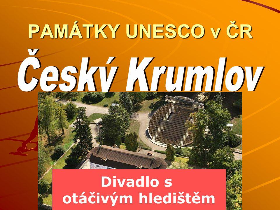 PAMÁTKY UNESCO v ČR Divadlo s otáčivým hledištěm