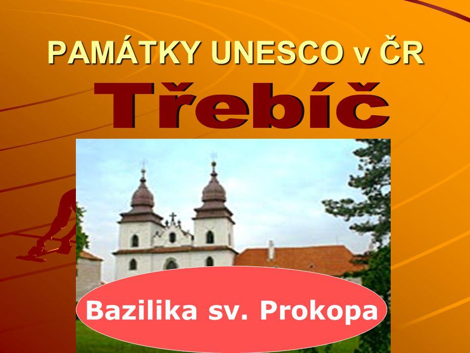 PAMÁTKY UNESCO v ČR Bazilika sv. Prokopa
