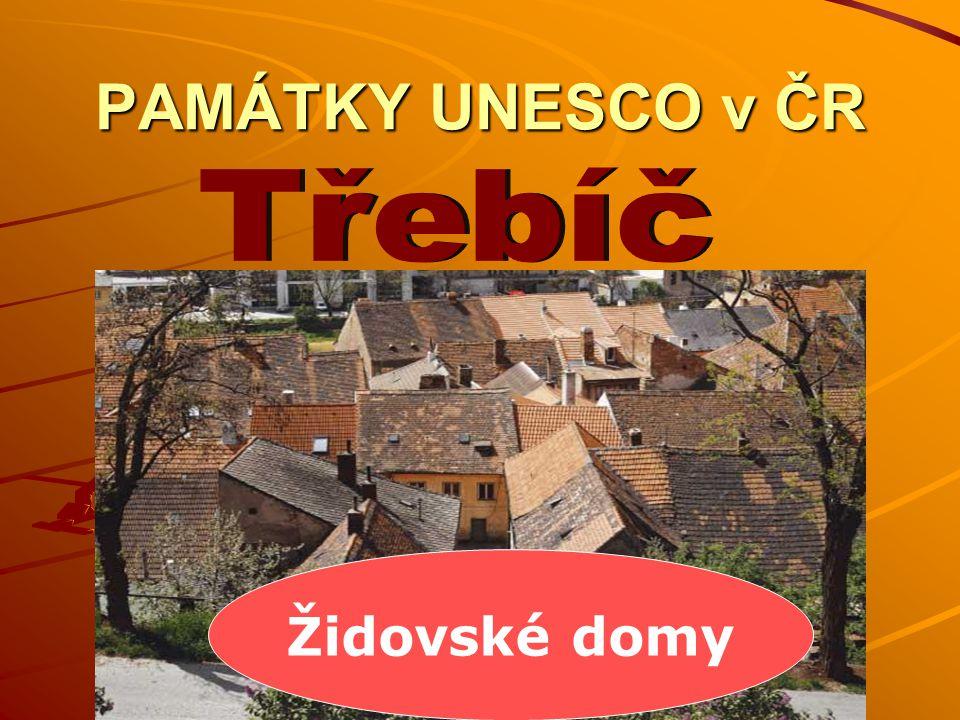 PAMÁTKY UNESCO v ČR Židovské domy