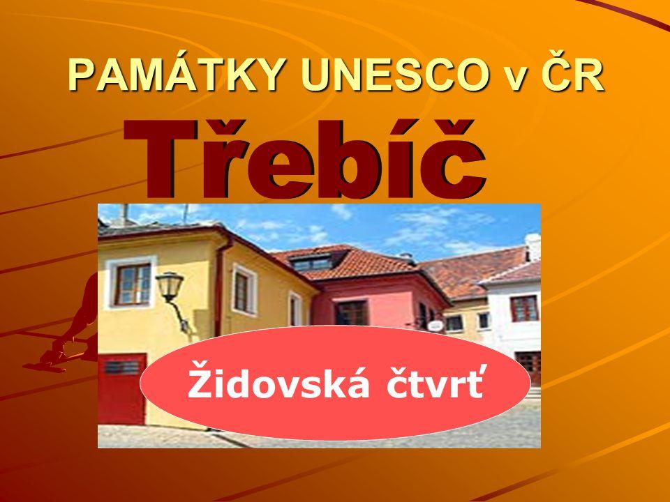 PAMÁTKY UNESCO v ČR Židovská čtvrť