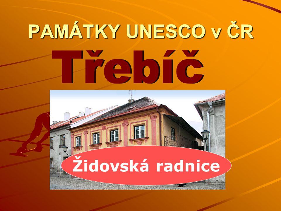 PAMÁTKY UNESCO v ČR Židovská radnice