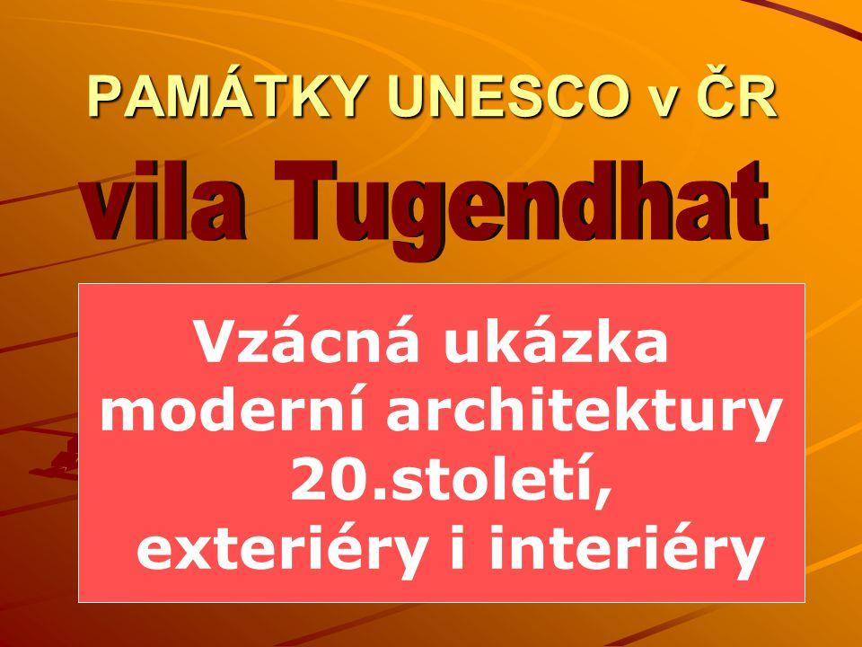 PAMÁTKY UNESCO v ČR Vzácná ukázka moderní architektury 20.století, exteriéry i interiéry