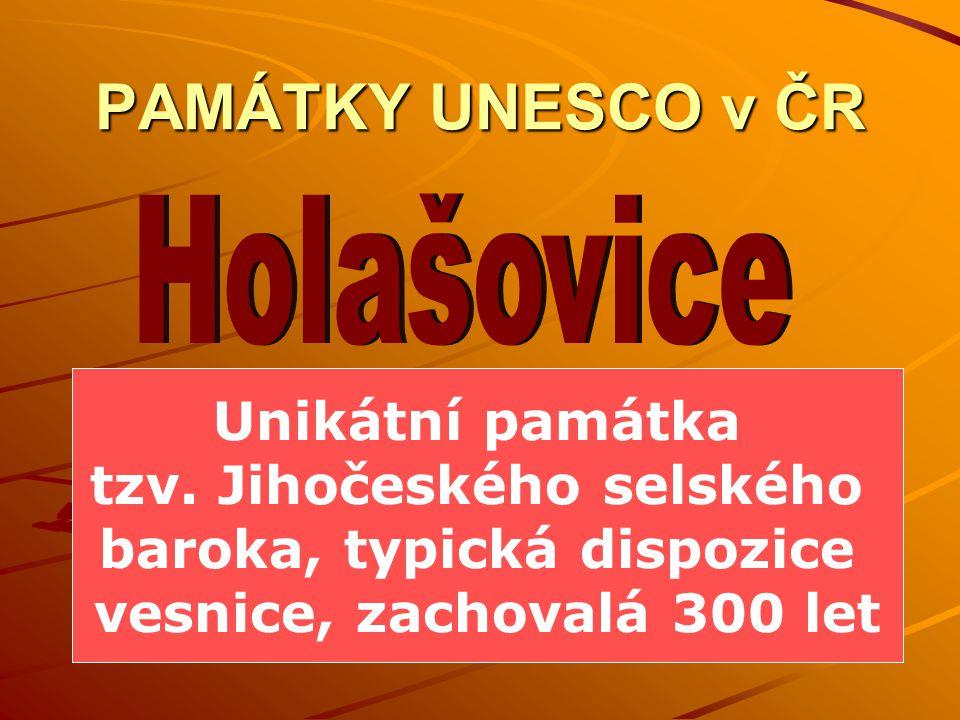 PAMÁTKY UNESCO v ČR Unikátní památka tzv.