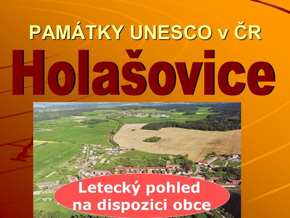 PAMÁTKY UNESCO v ČR Letecký pohled na dispozici obce