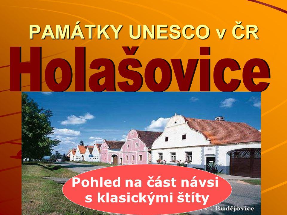 PAMÁTKY UNESCO v ČR Pohled na část návsi s klasickými štíty