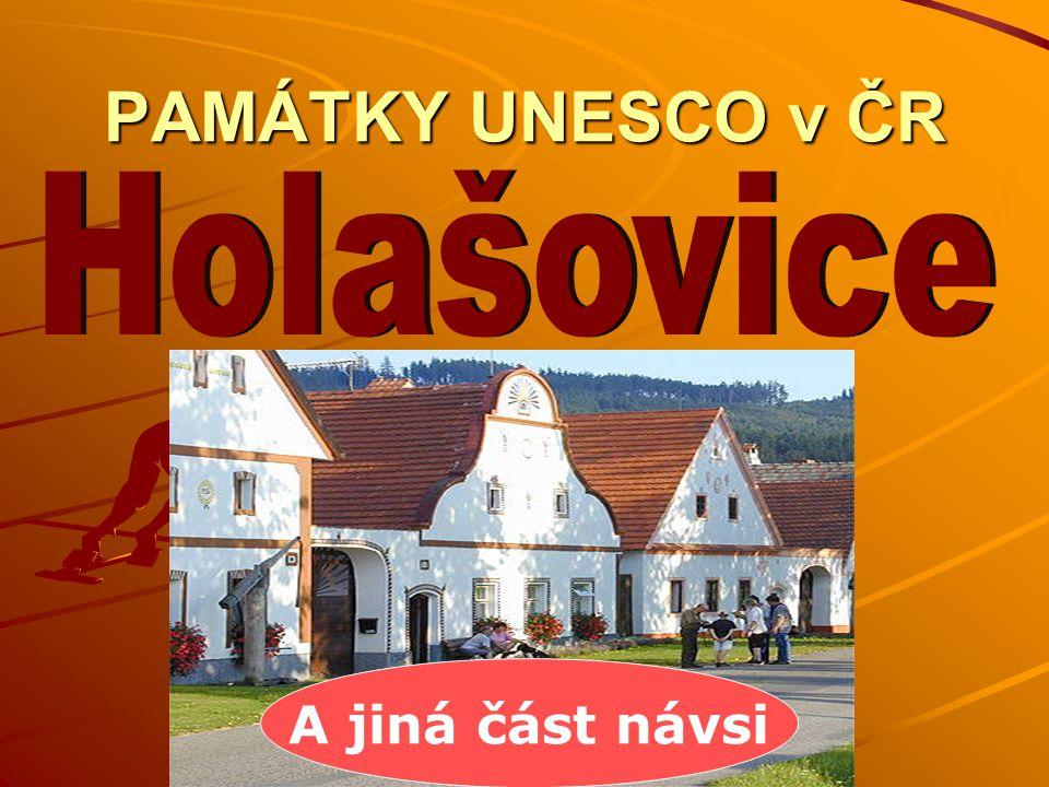 PAMÁTKY UNESCO v ČR A jiná část návsi