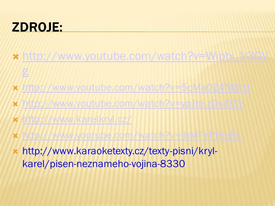 ZDROJE:  http://www.youtube.com/watch?v=Wiptx_V3GV g http://www.youtube.com/watch?v=Wiptx_V3GV g  http://www.youtube.com/watch?v=5cMa0Z4MQtU http://