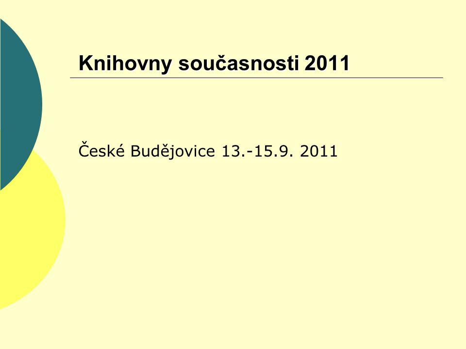 Knihovny současnosti 2011 České Budějovice 13.-15.9. 2011