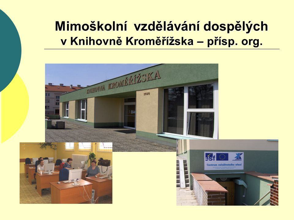Mimoškolní vzdělávání dospělých v Knihovně Kroměřížska – přísp. org.