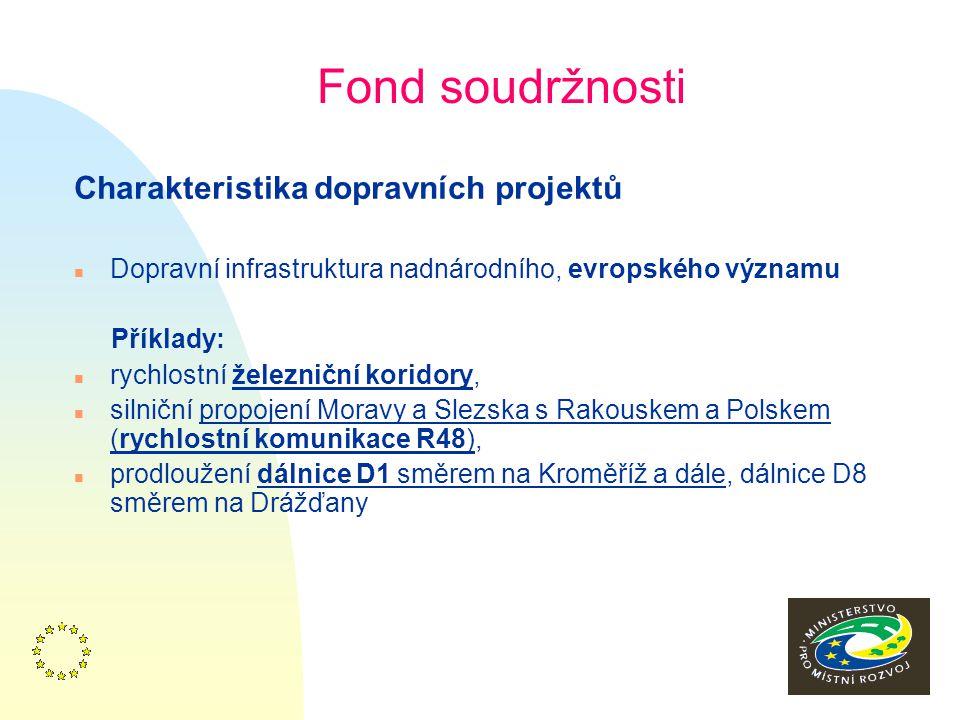 3 Fond soudržnosti Podmínky poskytnutí pomoci z Fondu: n Zemím, jejichž HDP na 1 obyvatele je menší než 90 % průměru EU (ČR dosahuje t.č.