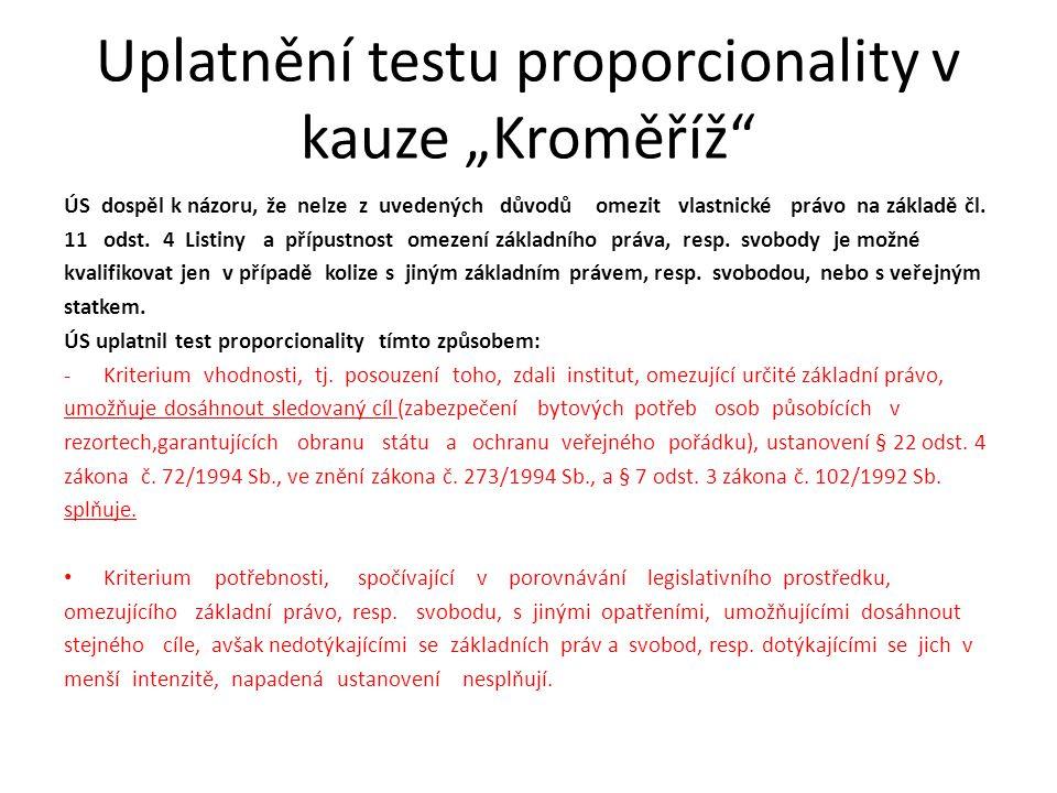 """Uplatnění testu proporcionality v kauze """"Kroměříž"""" ÚS dospěl k názoru, že nelze z uvedených důvodů omezit vlastnické právo na základě čl. 11odst. 4 Li"""