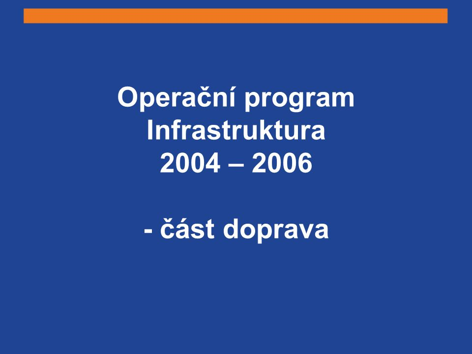 Operační program Infrastruktura 2004 – 2006 - část doprava