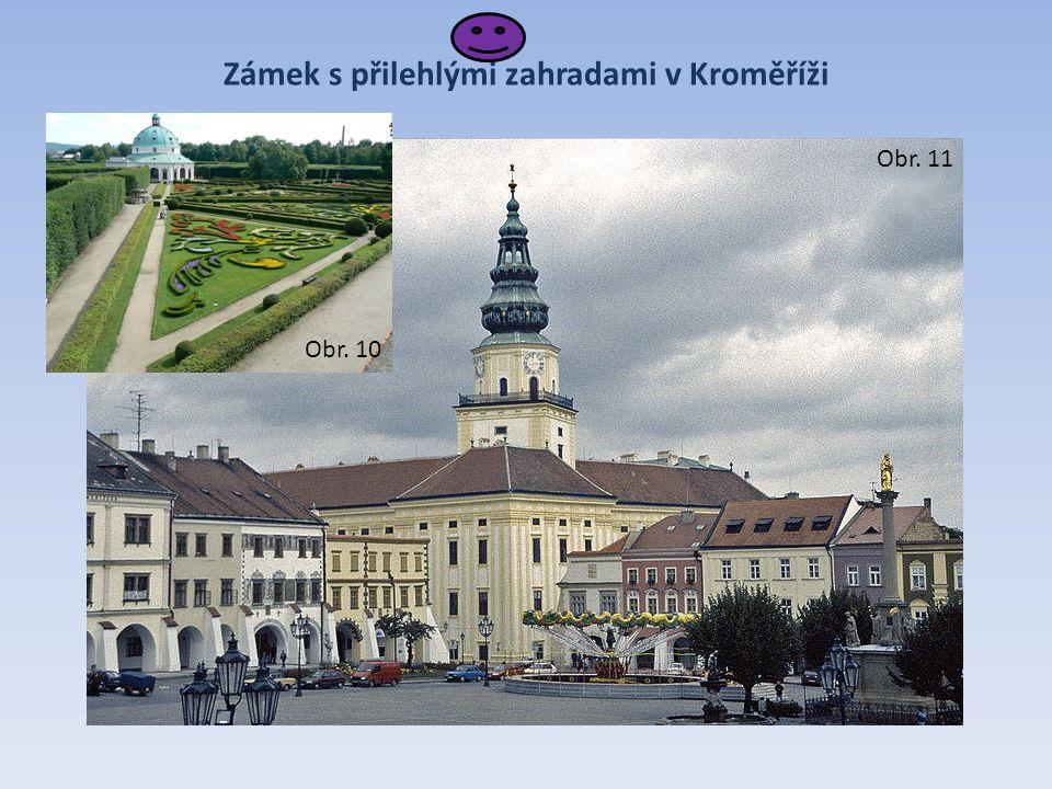 Zámek s přilehlými zahradami v Kroměříži Obr. 10 Obr. 11