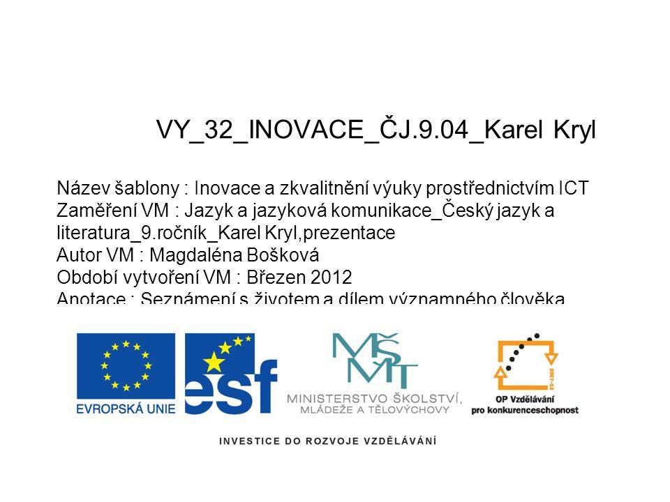 Karel Kryl 12.4.1944 Kroměříž – 3.3.1994 Mnichov Československý písničkář a básník Po vpádu spojenec.