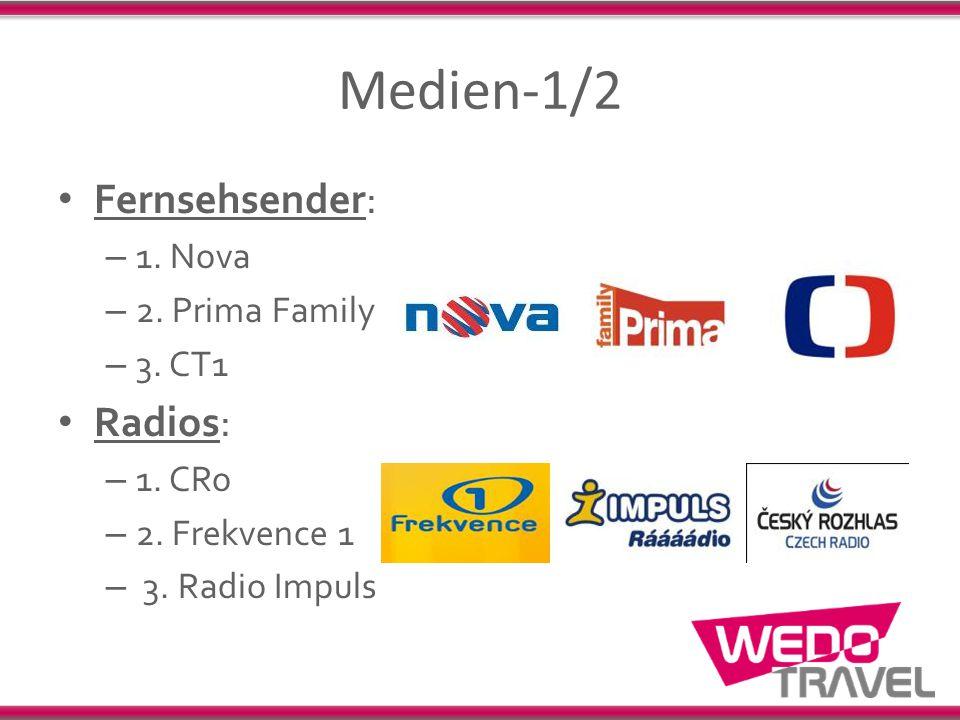 Medien-1/2 Fernsehsender: – 1. Nova – 2. Prima Family – 3. CT1 Radios: – 1. CRo – 2. Frekvence 1 – 3. Radio Impuls