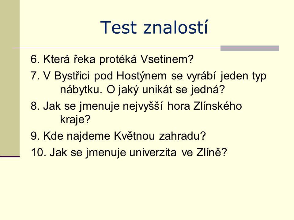 Test znalostí - řešení 1.Kroměříž, Uherské Hradiště, Zlín, Vsetín 2.