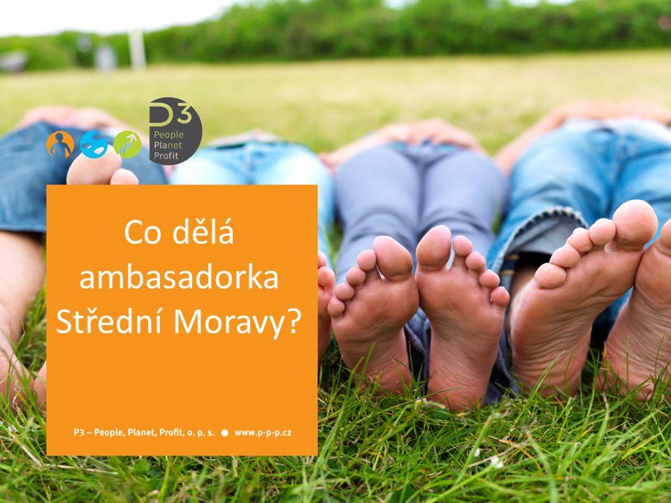 Co dělá ambasadorka Střední Moravy?