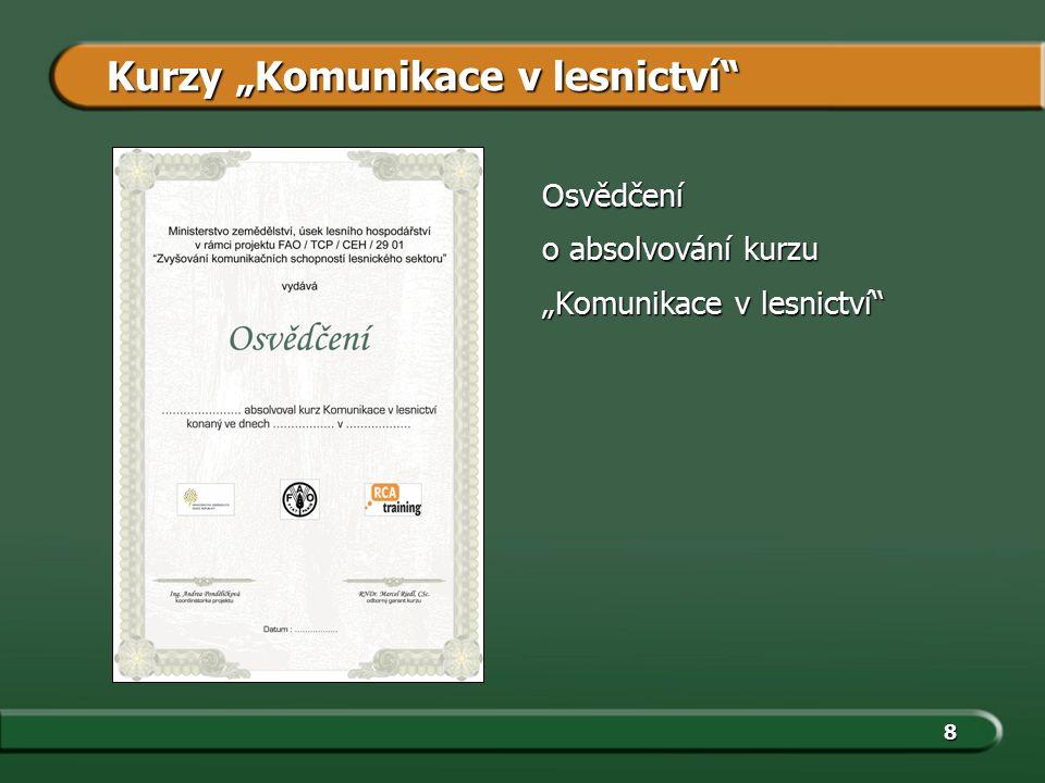 """8 Osvědčení o absolvování kurzu """"Komunikace v lesnictví"""" Kurzy """"Komunikace v lesnictví"""""""