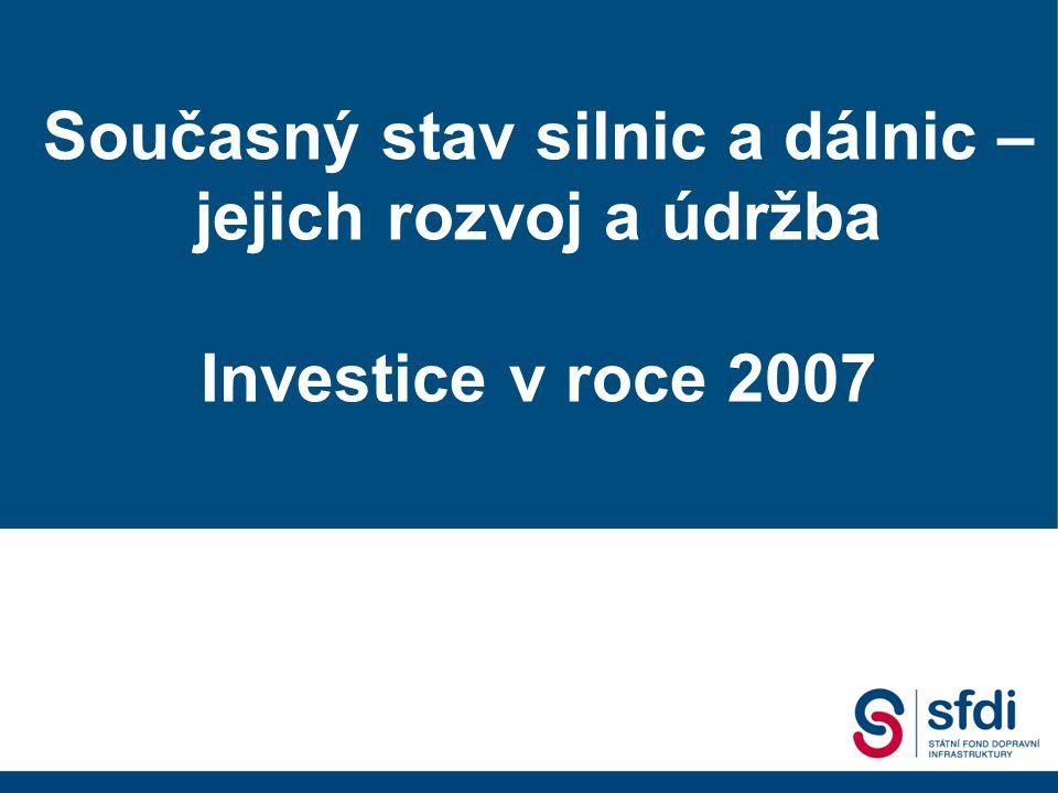 Státní fond dopravní infrastruktury 2. Dopravní fórum, 18.09. 2007 Gustáv Slamečka ředitel SFDI Současný stav silnic a dálnic – jejich rozvoj a údržba
