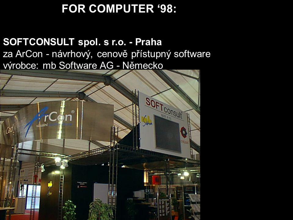 FOR COMPUTER '98: SOFTCONSULT spol. s r.o. - Praha za ArCon - návrhový, cenově přístupný software výrobce: mb Software AG - Německo