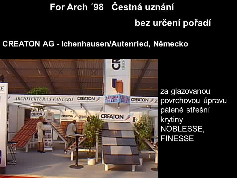 For Arch ´98 Čestná uznání bez určení pořadí za glazovanou povrchovou úpravu pálené střešní krytiny NOBLESSE, FINESSE CREATON AG - Ichenhausen/Autenri