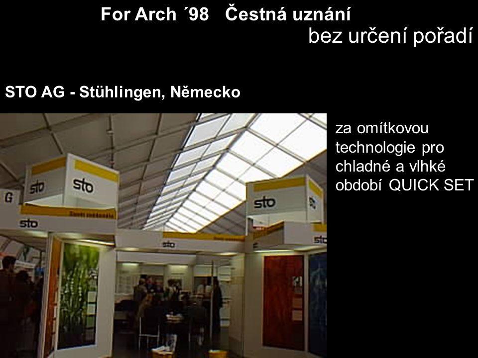 For Arch ´98 Čestná uznání bez určení pořadí za omítkovou technologie pro chladné a vlhké období QUICK SET STO AG - Stühlingen, Německo