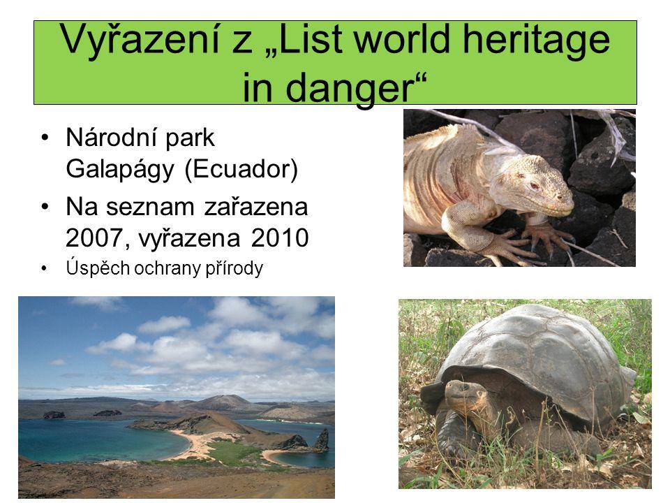 """Vyřazení z """"List world heritage in danger"""" Národní park Galapágy (Ecuador) Na seznam zařazena 2007, vyřazena 2010 Úspěch ochrany přírody"""