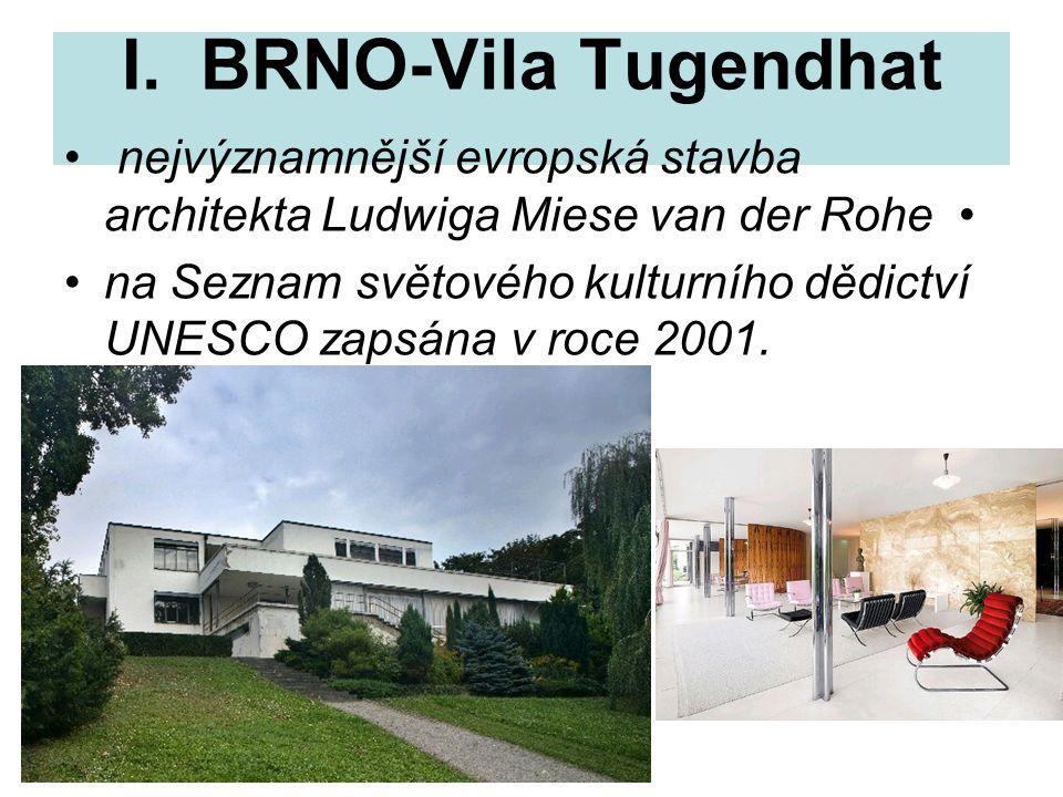 I. BRNO-Vila Tugendhat nejvýznamnější evropská stavba architekta Ludwiga Miese van der Rohe na Seznam světového kulturního dědictví UNESCO zapsána v r