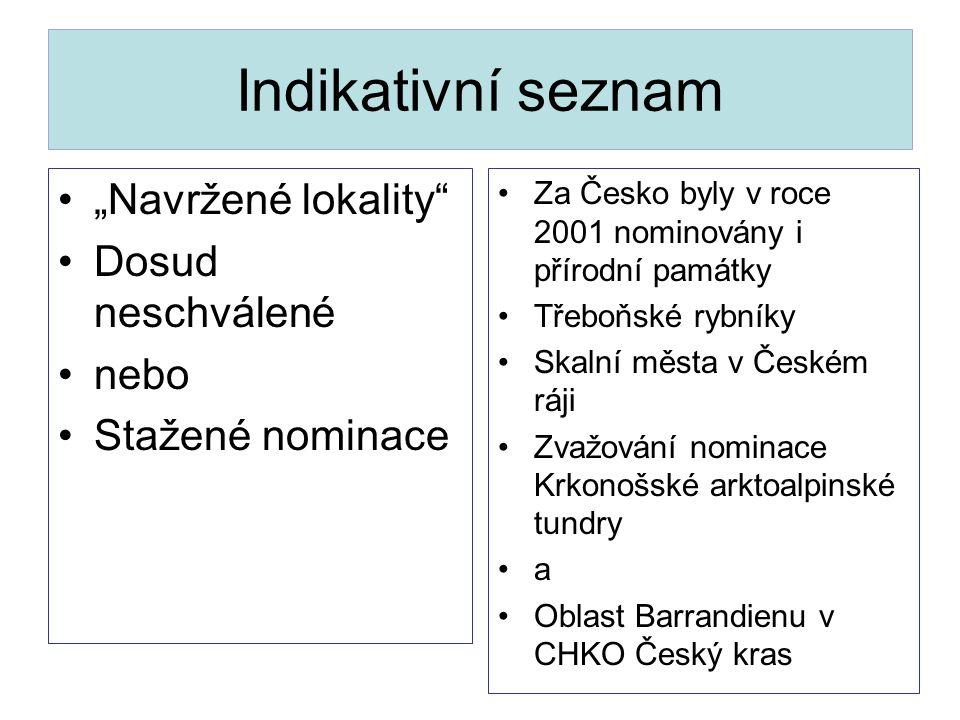 """Indikativní seznam """"Navržené lokality"""" Dosud neschválené nebo Stažené nominace Za Česko byly v roce 2001 nominovány i přírodní památky Třeboňské rybní"""