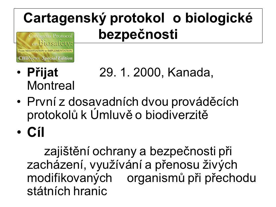 Cartagenský protokol o biologické bezpečnosti Přijat29. 1. 2000, Kanada, Montreal První z dosavadních dvou prováděcích protokolů k Úmluvě o biodiverzi