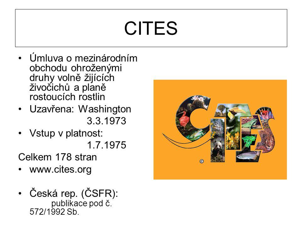 CITES Úmluva o mezinárodním obchodu ohroženými druhy volně žijících živočichů a planě rostoucích rostlin Uzavřena: Washington 3.3.1973 Vstup v platnos