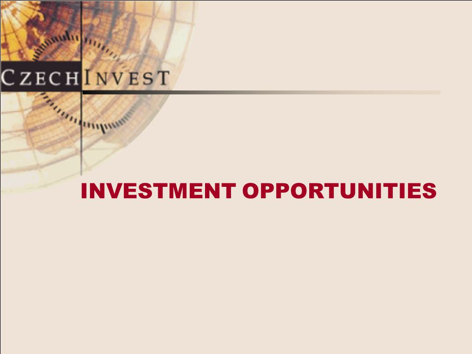 INVESTMENT OPPORTUNITIES: Life sciences and health care industry Automotive sector Business support services and technology centers Electronics and semiconductors Plastics
