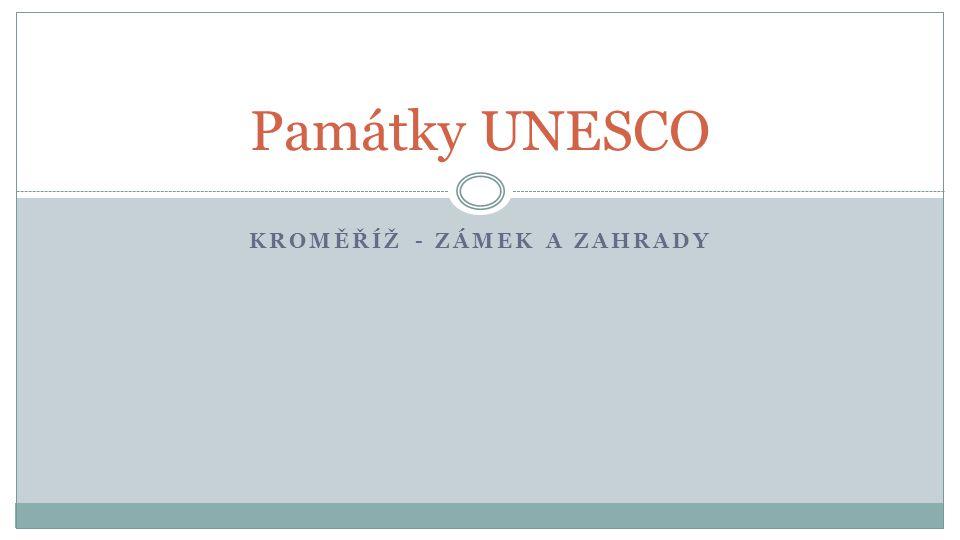 KROMĚŘÍŽ - ZÁMEK A ZAHRADY Památky UNESCO