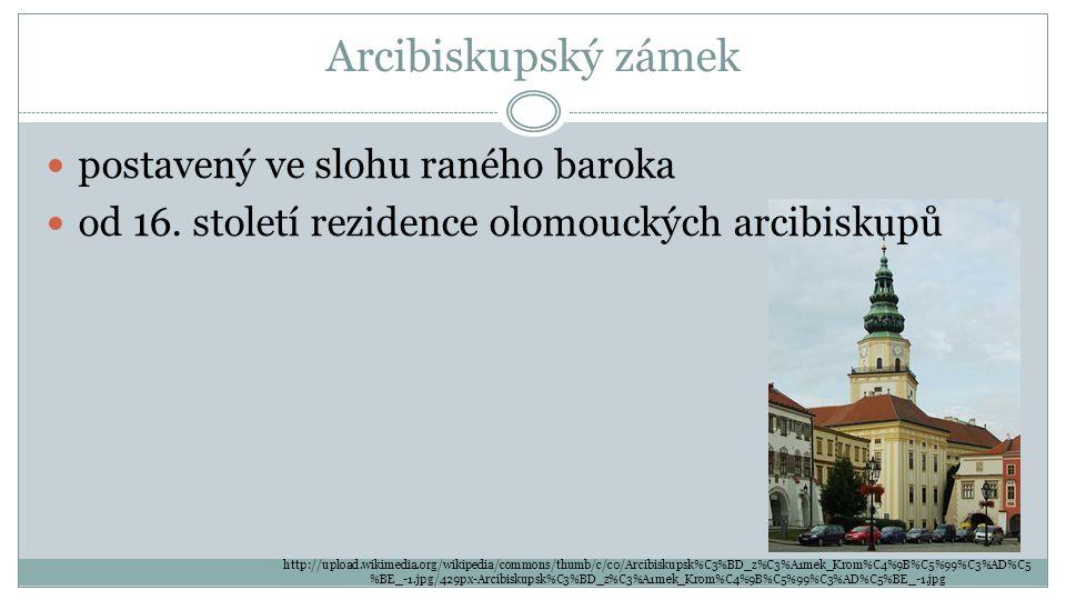 Arcibiskupský zámek postavený ve slohu raného baroka od 16.