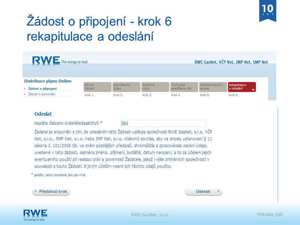 Žádost o připojení - krok 6 rekapitulace a odeslání RWE GasNet, s.r.o.STRANA 100