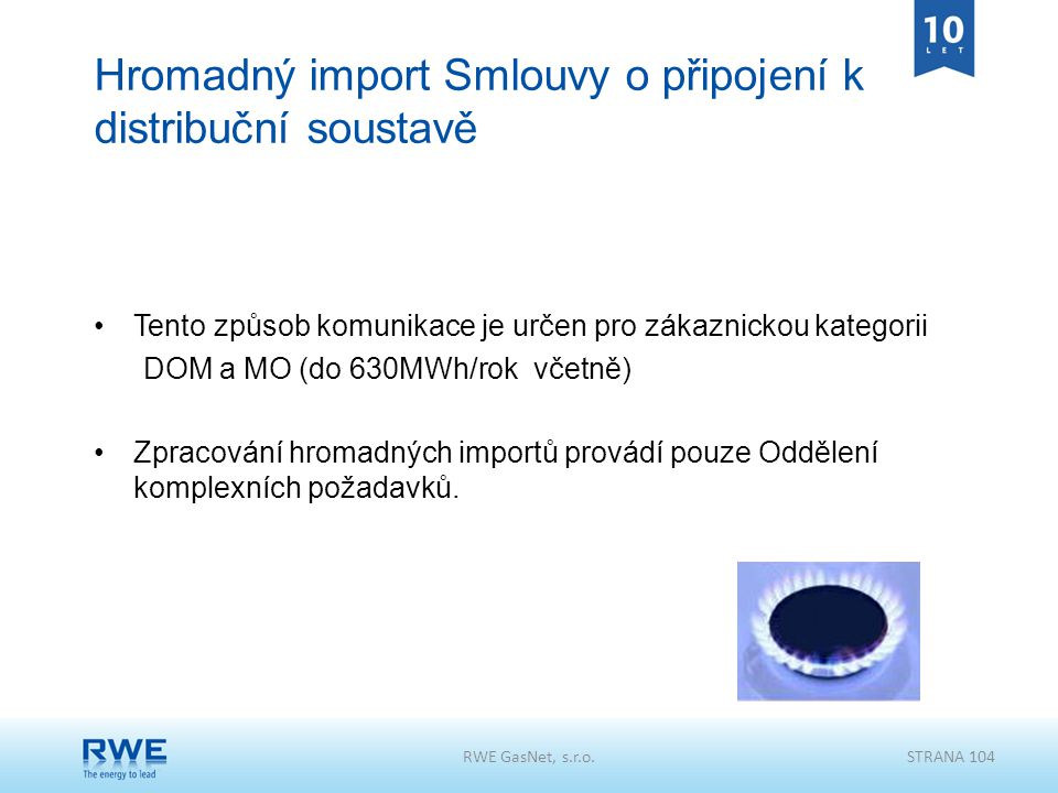 Hromadný import Smlouvy o připojení k distribuční soustavě Tento způsob komunikace je určen pro zákaznickou kategorii DOM a MO (do 630MWh/rok včetně)