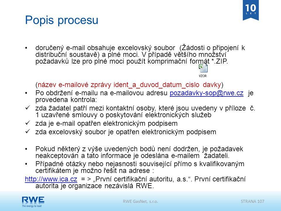 Popis procesu doručený e-mail obsahuje excelovský soubor (Žádosti o připojení k distribuční soustavě) a plné moci. V případě většího množství požadavk