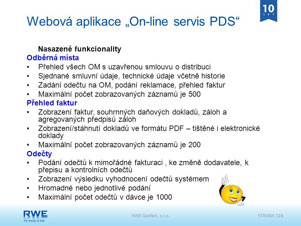 """RWE GasNet, s.r.o.STRANA 116 Webová aplikace """"On-line servis PDS"""" Nasazené funkcionality Odběrná místa Přehled všech OM s uzavřenou smlouvu o distribu"""